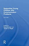 Supporting Young Children with Communication Problems